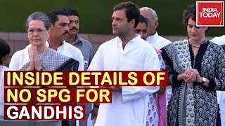 No SPG For Gandhis : Inside Details Of Government's Move To Remove SPG For Gandhi Family