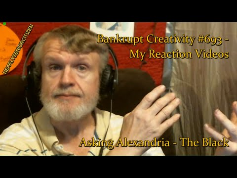 Asking Alexandria - The Black : Bankrupt Creativity #693 - My Reaction Videos