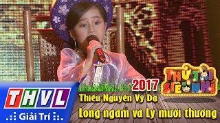 THVL  Th ti siu nh 2017  Tp 124 Long ngm v L mi thng  Thiu Nguyn V D