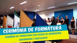 CERIMÔNIA DE FORMATURAS DOS CURSOS DE BIOMEDICINA, ENFERMAGEM E FISIOTERAPIA