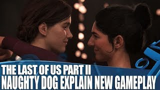 The Last of Us Part 2 - Naughty Dog Talk Us Through The Incredible First Gameplay