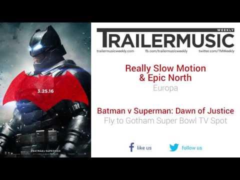 Batman v Superman - Fly to Gotham Super Bowl TV Spot Exclusive Music (RSM & Epic North - Europa)