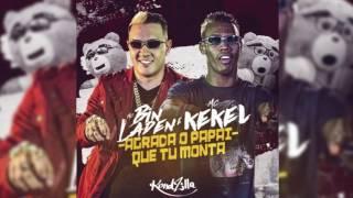 MC Bin Laden e MC Kekel - Agrada o Papai Que Tu Monta (PERERADJ) (Áudio Oficial)
