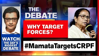 Is CM Mamata Targeting Forces For Political Mileage? | The Debate With Arnab Goswami