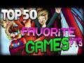 Top 50 Favorite Games Part 3