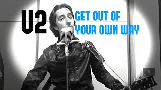 U2 - Get Out Of Your Own Way (acoustic cover)