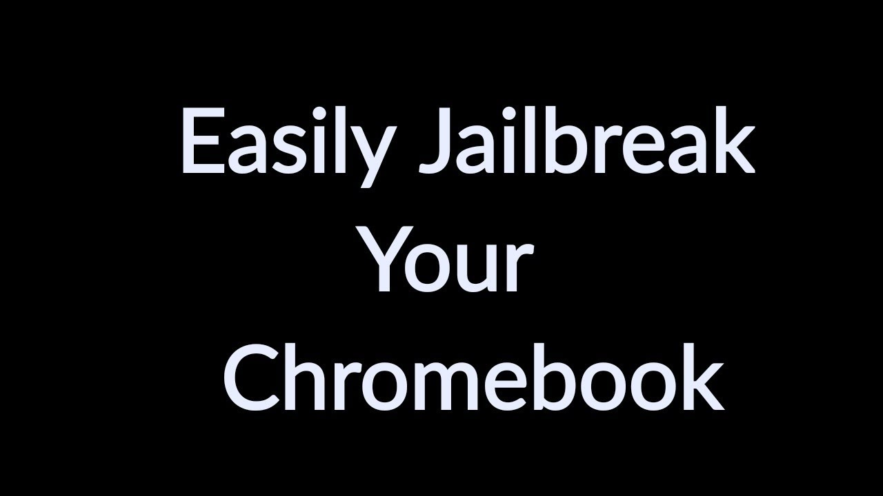 How To Jailbreak Your Chromebook The RIGHT Way