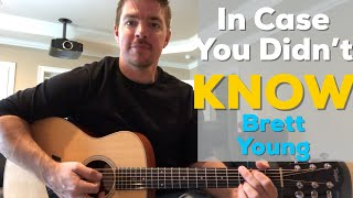 In Case You Didn't Know | Brett Young | Beginner Guitar Lesson