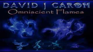 """Omniscient Flames"" by David J Caron - May 2013"