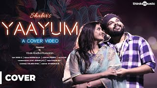 Sagaa Songs   Yaayum Song (Cover Version)   Shabir   Prabhu J, Nandhini Myna