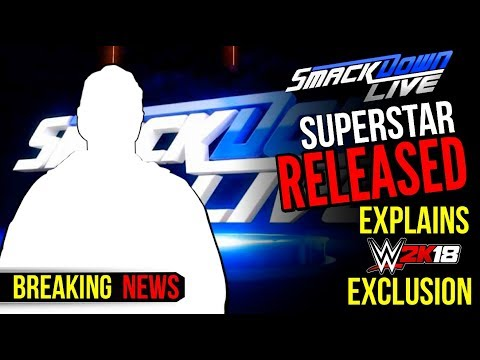 SmackDown Superstar RELEASED, Explains Exclusion From WWE 2K18? (WWE News)