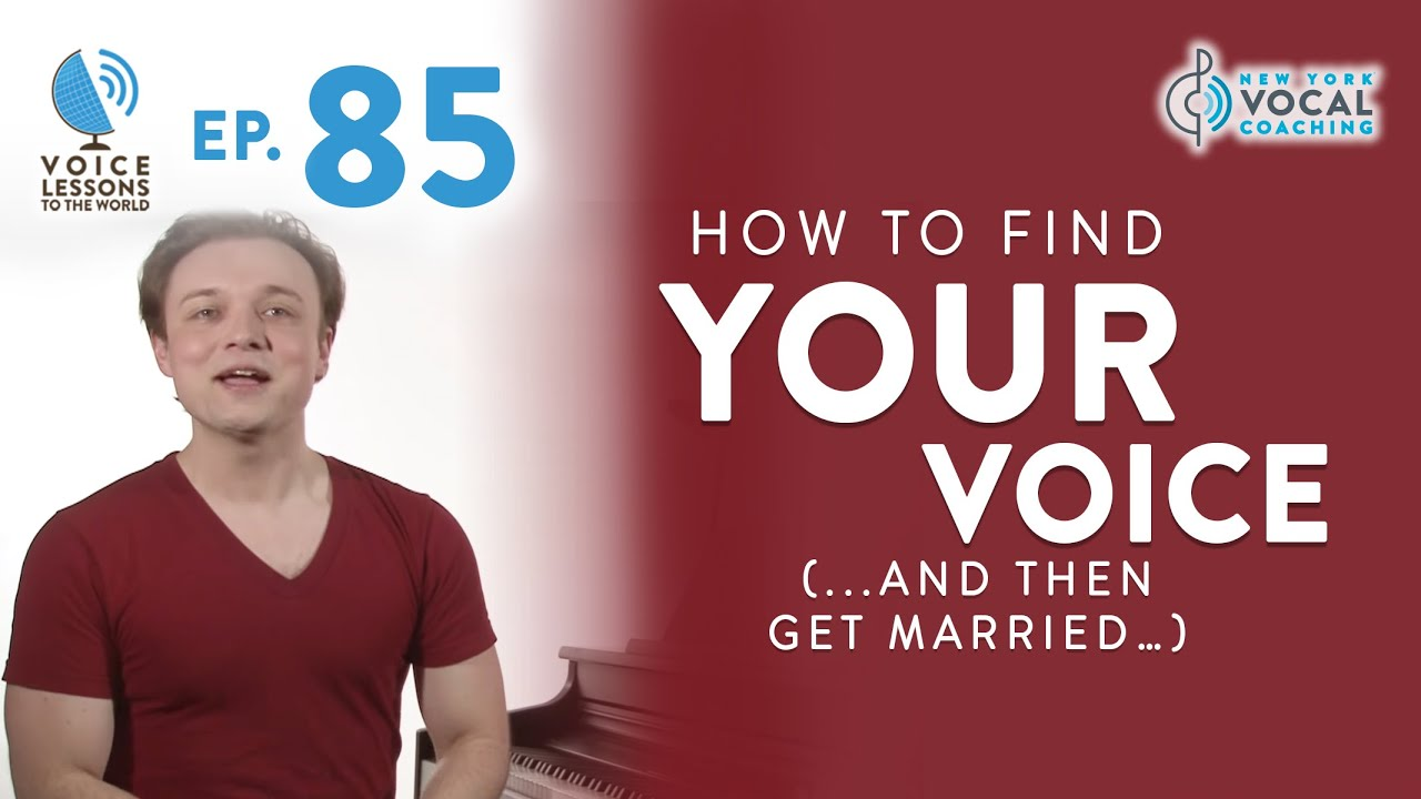 "Ep. 85 ""How To Find YOUR VOICE (...and then get married…)"""