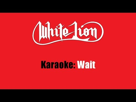 Karaoke: White Lion / Wait