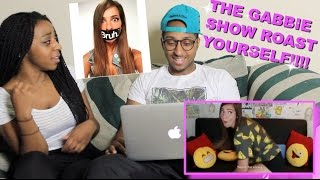 """Couple Reacts : The Gabbie Show """"Roast Yourself Challenge"""" Reaction!!"""