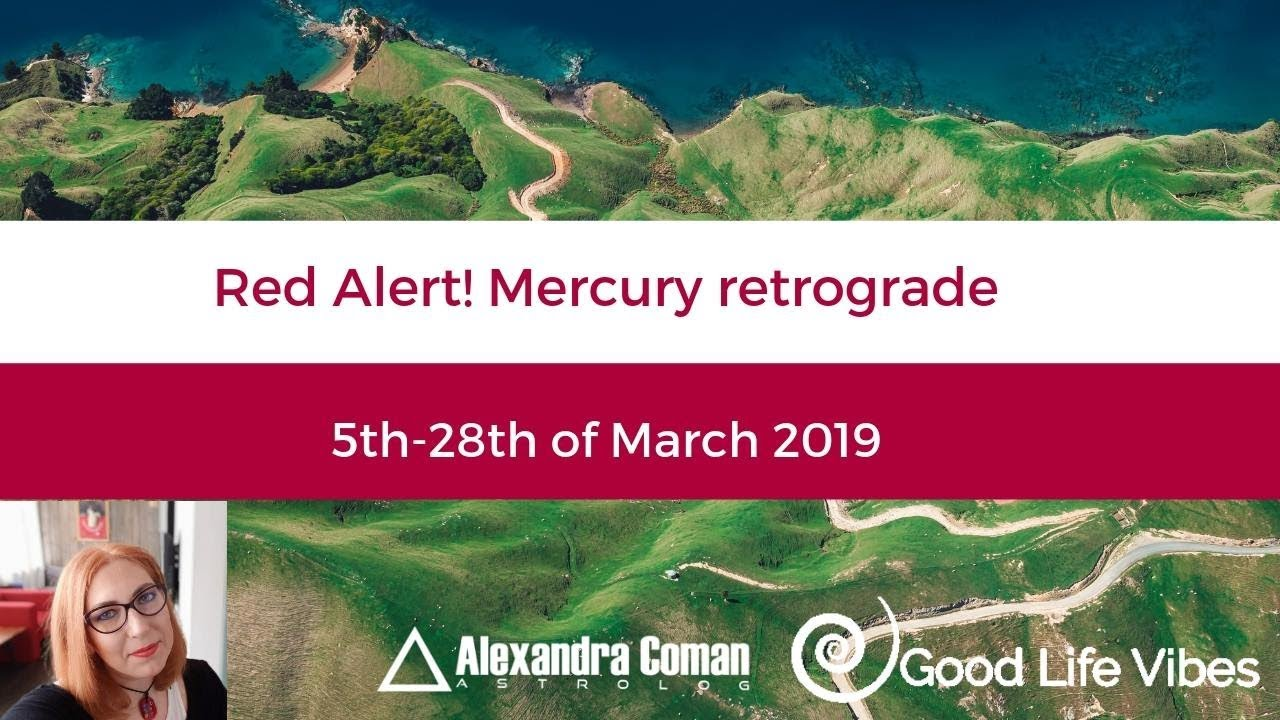 Red Alert Mercury Retrograde 5th-28th of March 2019 – Good life vibes