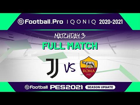 PES | JUVENTUS VS AS ROMA | eFootball.Pro IQONIQ 2020-2021 #3-2