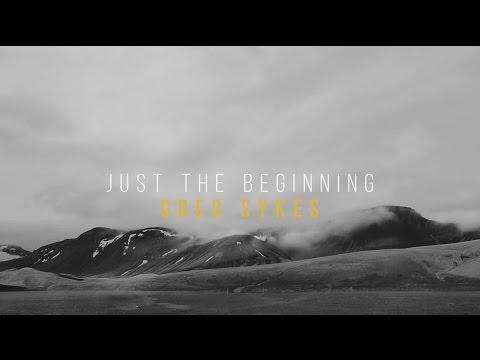 Greg Sykes - Just The Beginning (Official Lyric Video)