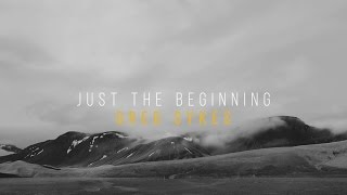 Just The Beginning - Greg Sykes (Official Lyric Video)