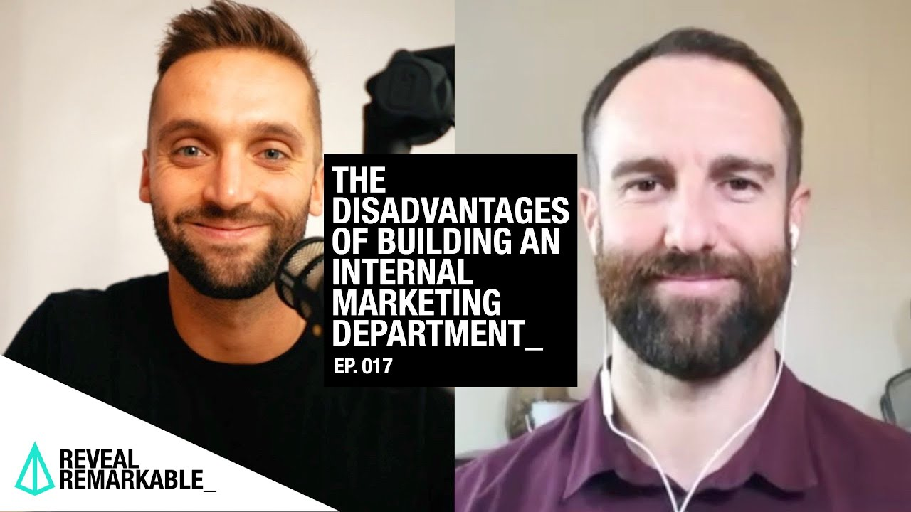 The Disadvantages of Building an Internal Marketing Department | Reveal Remarkable: Ep.017
