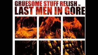 Gruesome Stuff Relish - Last Men In Gore (FULL)
