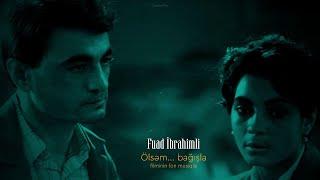 Fuad İbrahimli — Ölsəm...bağışla filminin fon musiqisi