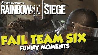 Fail Team SIX - Rainbow Six Siege Funny Moments