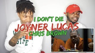 Joyner Lucas & Chris Brown - I Don't Die - REACTION