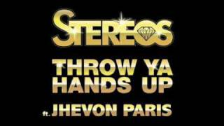 [HQ] Stereos ft. Jhevon Paris - Throw Your Hands Up with lyrics