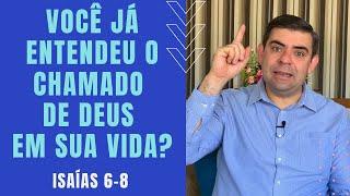 Você já entendeu o chamado de Deus em sua vida - Is 6-8