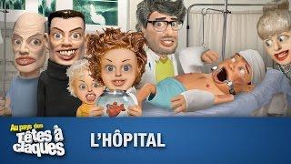 L'Hôpital - Têtes à claques - Saison 1 - Épisode 4