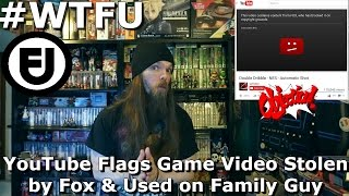 YouTube Flags Game Video Stolen by Fox & Used on Family Guy #WTFU - AlphaOmegaSin