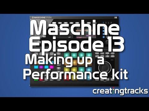 Maschine 2 Making a Performance Kit Part 1