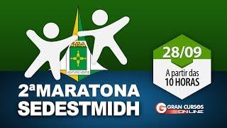 Concurso Sedest | 2ª Maratona: 6 horas gratuitas!