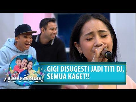 MERINDING! GIGI DISUGESTI JADI TITI DJ - Rumah Seleb (30/7) PART 4