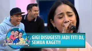 Download lagu MERINDING! GIGI DISUGESTI JADI TITI DJ - Rumah Seleb (30/7) PART 4