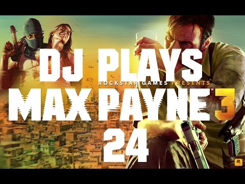 Let's Play Max Payne 3 [Part 24] - NOT HAVING ENOUGH PAINKILLERS - PC Gameplay