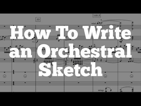 How To Write an Orchestral Sketch - Orchestration Techniques