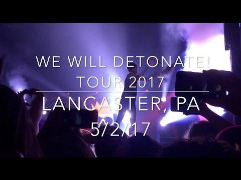 We Will Detonate! Tour 2017  Lancaster, PA