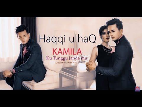Haqqi Ulhaq - Kamila (Kutunggu Jandamu)Official Clip