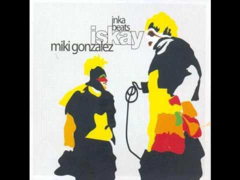 Miki González - Inka Beats: Iskay