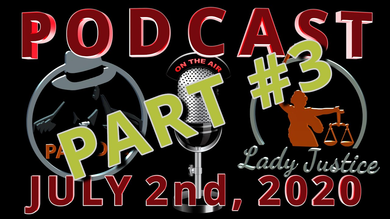 PART 3 - Podcast #8 - Paladin and Lady Justice