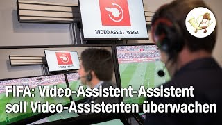 FIFA führt Video-Assistent-Assistenten ein, der Video-Assistenten überwacht