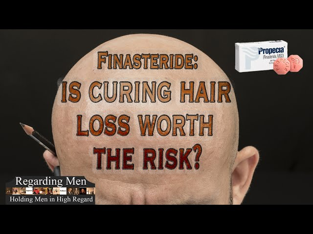 Finasteride: Is Curing Hair Loss Worth the Risk?