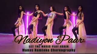 Nadiyon Paar (Let the Music Play) – Roohi   Bollywood Dance   SPARTANZzz Dance with Manas