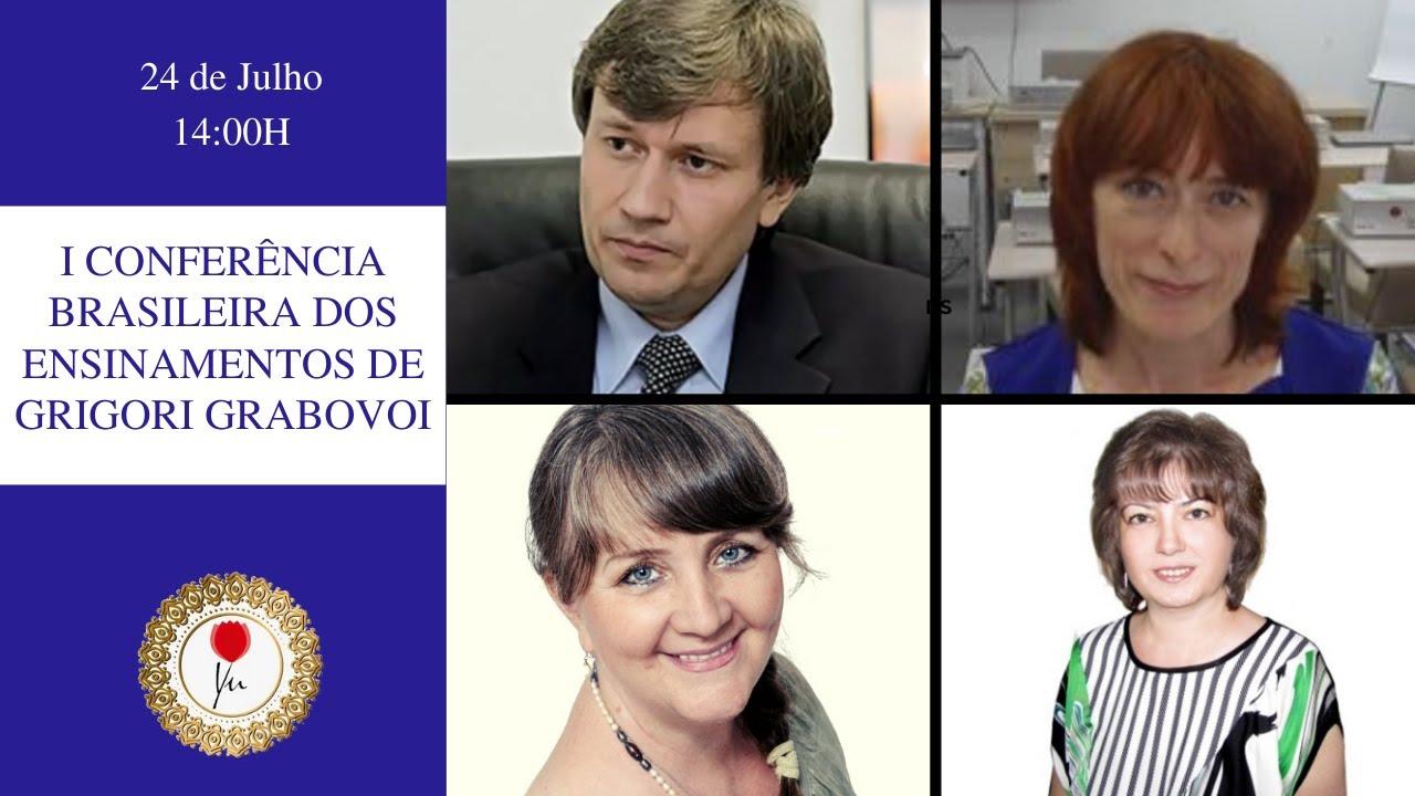 I CONFERÊNCIA BRASILEIRA DOS ENSINAMENTOS DE GRIGORI GRABOVOI