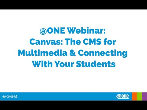 Canvas: the CMS for Multimedia and Connecting with Your Students