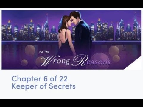 Chapters Interactive Stories - All The Wrong Reasons Chapter 6