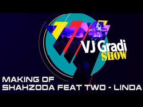 Vj Gradi Show - Shahzoda feat. TWO - Linda (Making of)