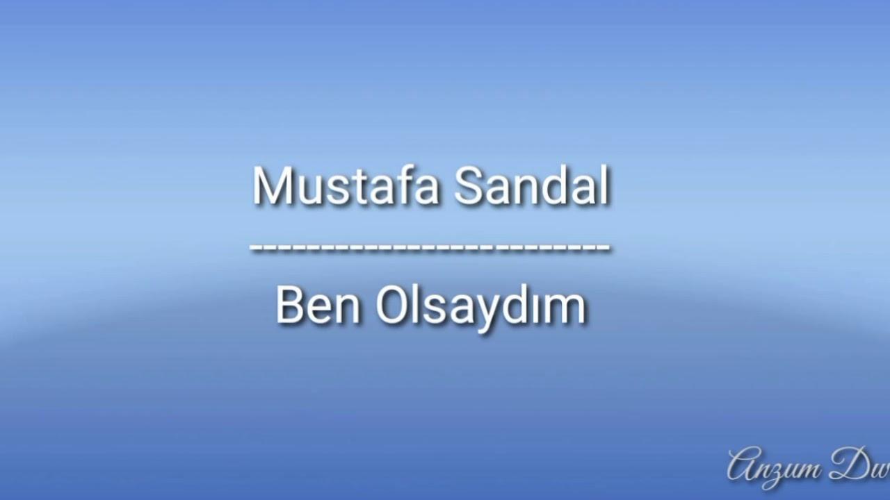 Ben Olsaydim If It Was I Lyrics Mustafa Sandal English Translation In The Description Below Youtube