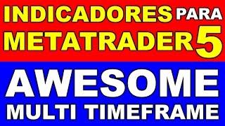 Forex y CFDs - Indicador AWESOME para MetaTrader 5 (Multi TimeFrame)